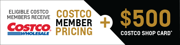 Eligible Costco Members receive Costco member pricing + $500 Costco Shop Card