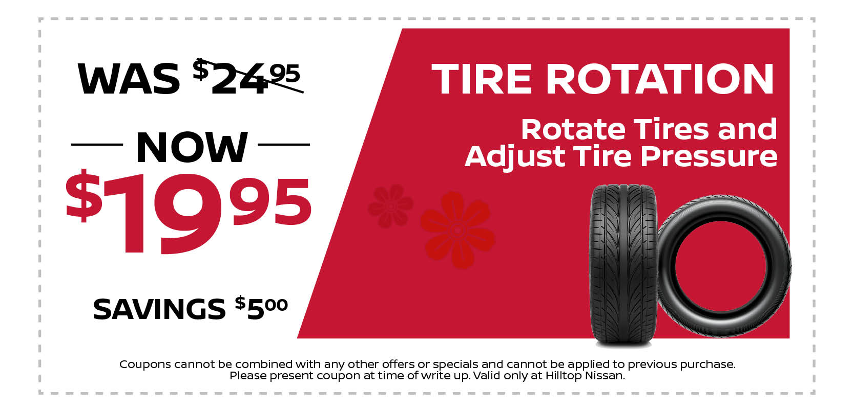 TIRE ROTATION, NOW $19.95