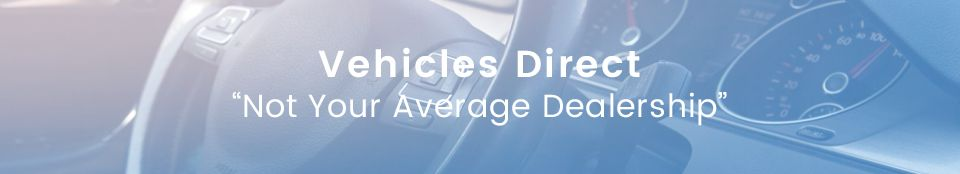 Vehicles Direct - Not Your Average Dealership