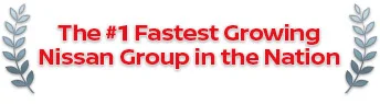 The #1 Fastest Growing Nissan Group in the Nation