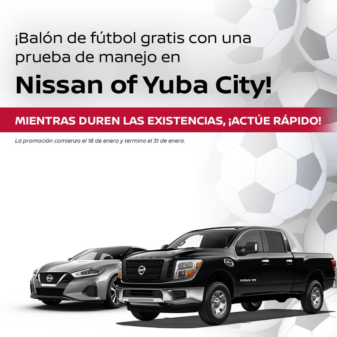 Balón de fútbol gratis con una prueba de manejo en Nissan of Yuba City! Mientras duren las existencias, Actúe Rápido - La promoción comienza el 18 de enero y termina el 31 de enero