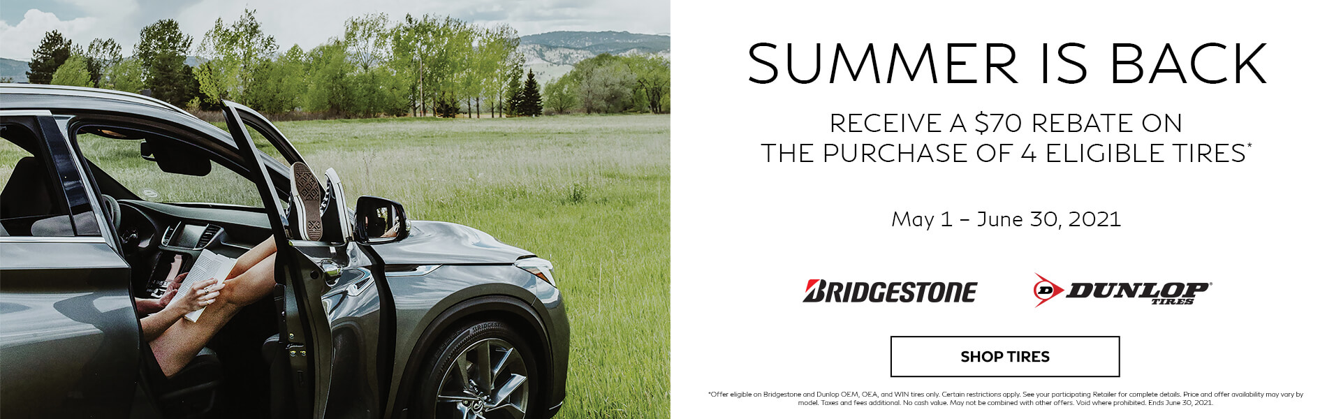 Receive a $70 rebate on the purchase of 4 eligible tires.