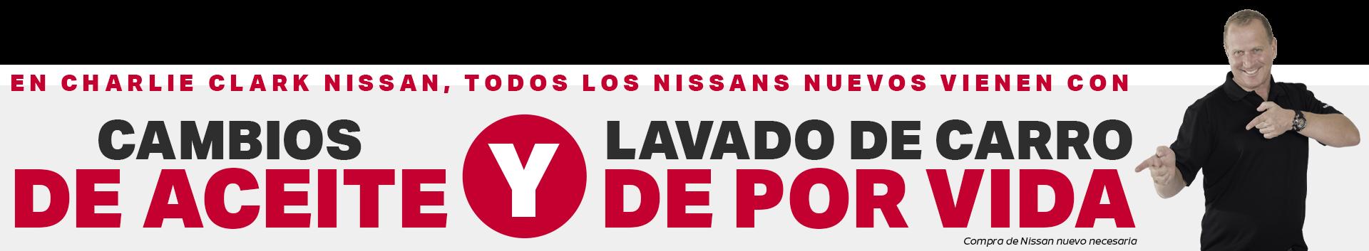 En Charlie Clark Nissan, Todos Los Nissans Nuevos Vienen Con Cambios De Aceite y Lavado de carro de por vida