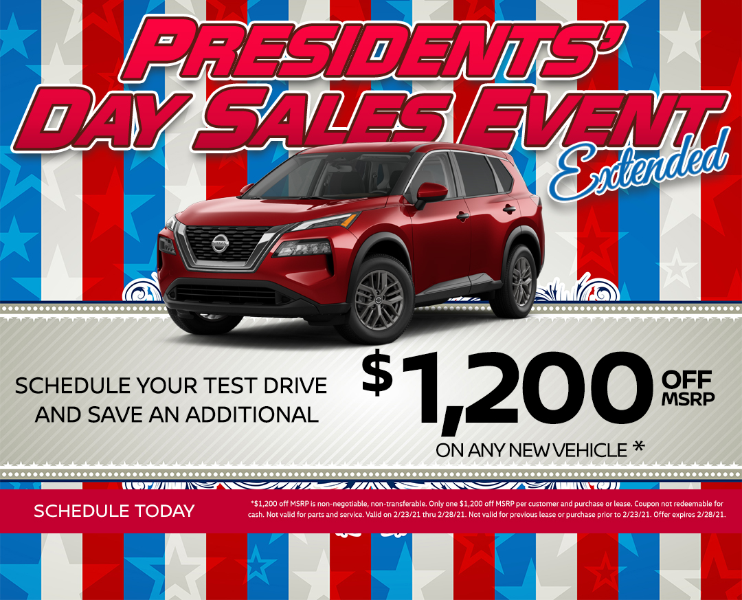 Presidents' Day Sales Event - Schedule your test drive and save and additional $1,200 OFF MSRP on any new vehicle*