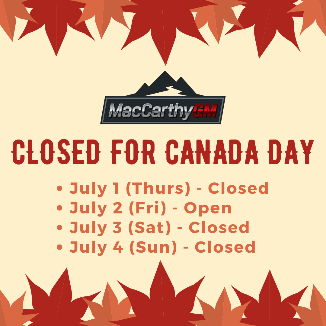 CLOSED FOR CANADA DAY - July 1 (Thurs) Closed - July 2 (Fri) Open - July 3 (Sat) Closed - July 4 (Sun) Closed