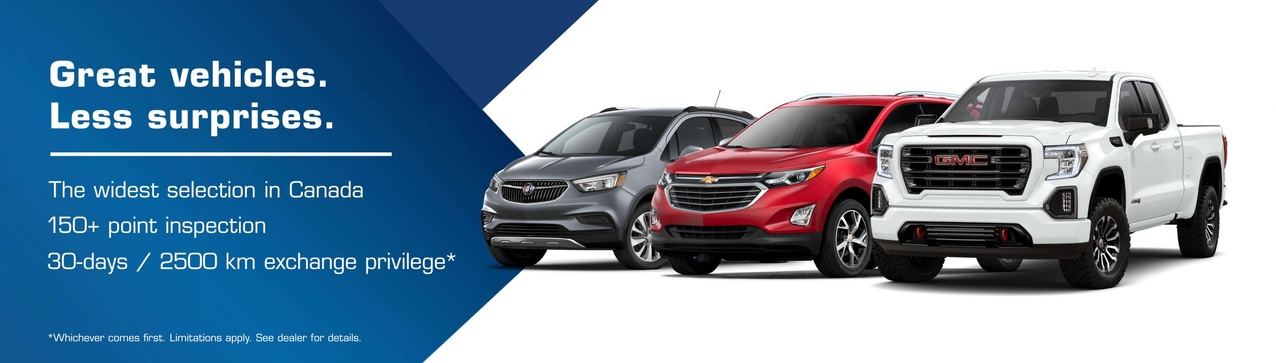Great Vehicles. Less surprises. The widest selection in Canada | 150+ point inspection | 30 days / 2500km exchange privelege *whichever comes first. Limitations apply. See dealer for details.