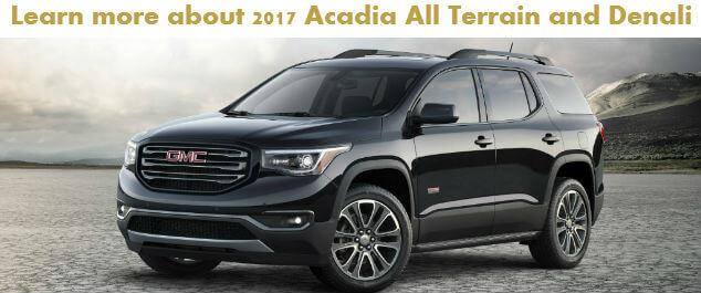 2017 GMC Acadia all terrain and denali