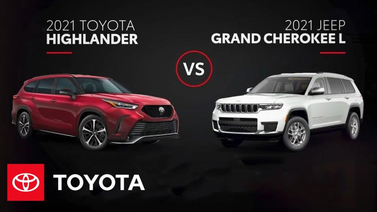 2021 Toyota Highlander vs. 2021 Jeep Grand Cherokee L